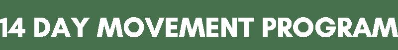 14 DAY MOVEMENT PROGRAM AT PINNACLE FITNESS